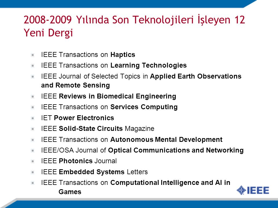 IEEE Transactions on Haptics IEEE Transactions on Learning Technologies IEEE Journal of Selected Topics in Applied Earth Observations and Remote Sensi