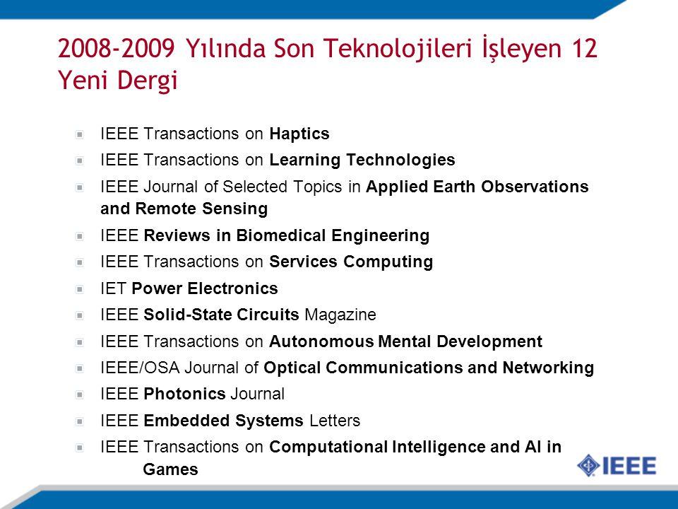 Türk Yazarların Makale Düzeyinde IEEE Katılımı - ISI Web of Science 1991-2008* Fields: COMPUTER SCIENCE, ARTIFICIAL INTELLIGENCE - COMPUTER SCIENCE, CYBERNETICS - COMPUTER SCIENCE, HARDWARE & ARCHITECTURE - COMPUTER SCIENCE, INFORMATION SYSTEMS - COMPUTER SCIENCE, INTERDISCIPLINARY APPLICATIONS - COMPUTER SCIENCE, SOFTWARE ENGINEERING - COMPUTER SCIENCE, THEORY & METHODS - ENGINEERING, BIOMEDICAL - ENGINEERING, ELECTRICAL & ELECTRONIC - PHYSICS, APPLIED - ROBOTICS - TELECOMMUNICATIONS Years 91 92 93 94 95 96 97 98 99 00 01 02 03 04 05 06 07 08