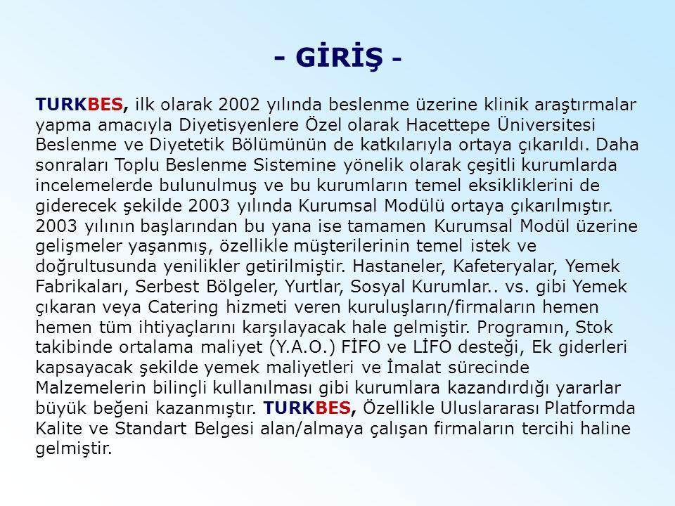 - GİRİŞ - TURKBES, ilk olarak 2002 yılında beslenme üzerine klinik araştırmalar yapma amacıyla Diyetisyenlere Özel olarak Hacettepe Üniversitesi Besle