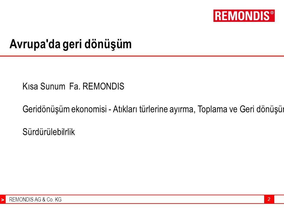 REMONDIS AG & Co. KG > 2 Avrupa'da geri dönüşüm Kısa Sunum Fa. REMONDIS Geridönüşüm ekonomisi - Atıkları türlerine ayırma, Toplama ve Geri dönüşüm Sür