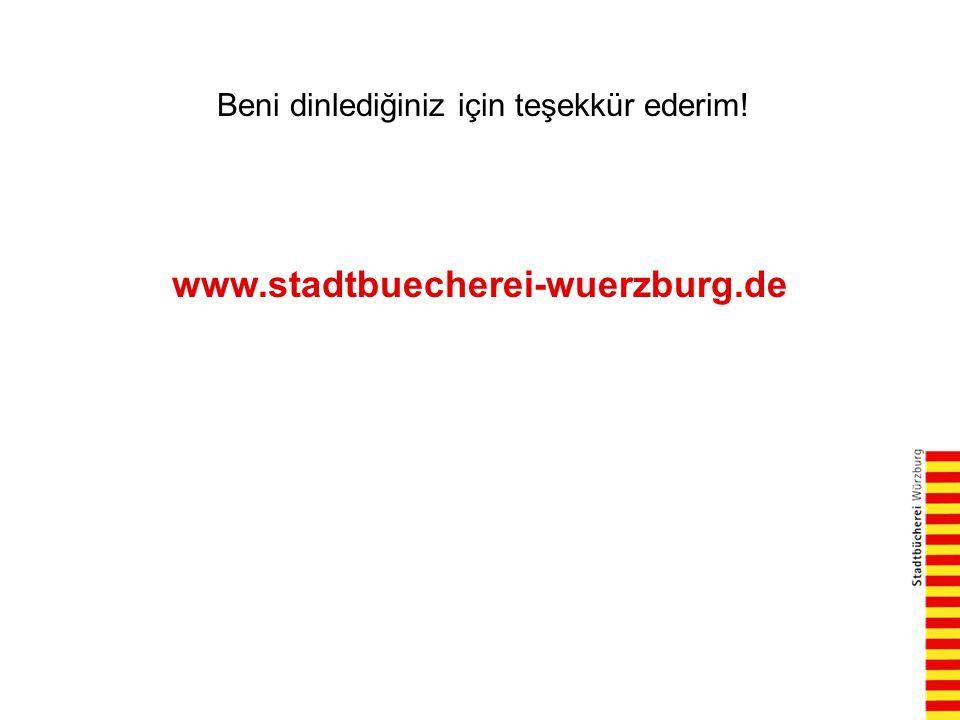 Beni dinlediğiniz için teşekkür ederim! www.stadtbuecherei-wuerzburg.de