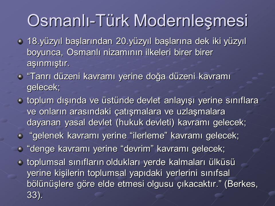 """Osmanlı-Türk Modernleşmesi 18.yüzyıl başlarından 20.yüzyıl başlarına dek iki yüzyıl boyunca, Osmanlı nizamının ilkeleri birer birer aşınmıştır. """"Tanrı"""