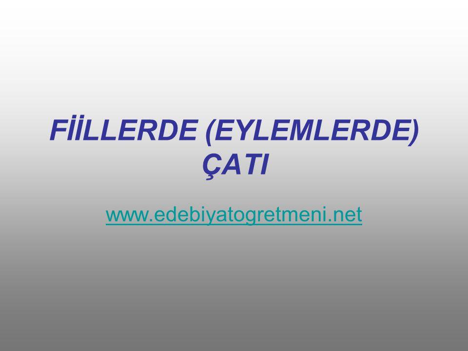 FİİLLERDE (EYLEMLERDE) ÇATI www.edebiyatogretmeni.net