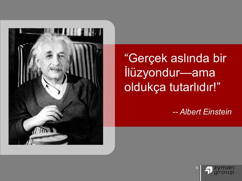 5 Gerçek aslında bir İlüzyondur—ama oldukça tutarlıdır! -- Albert Einstein