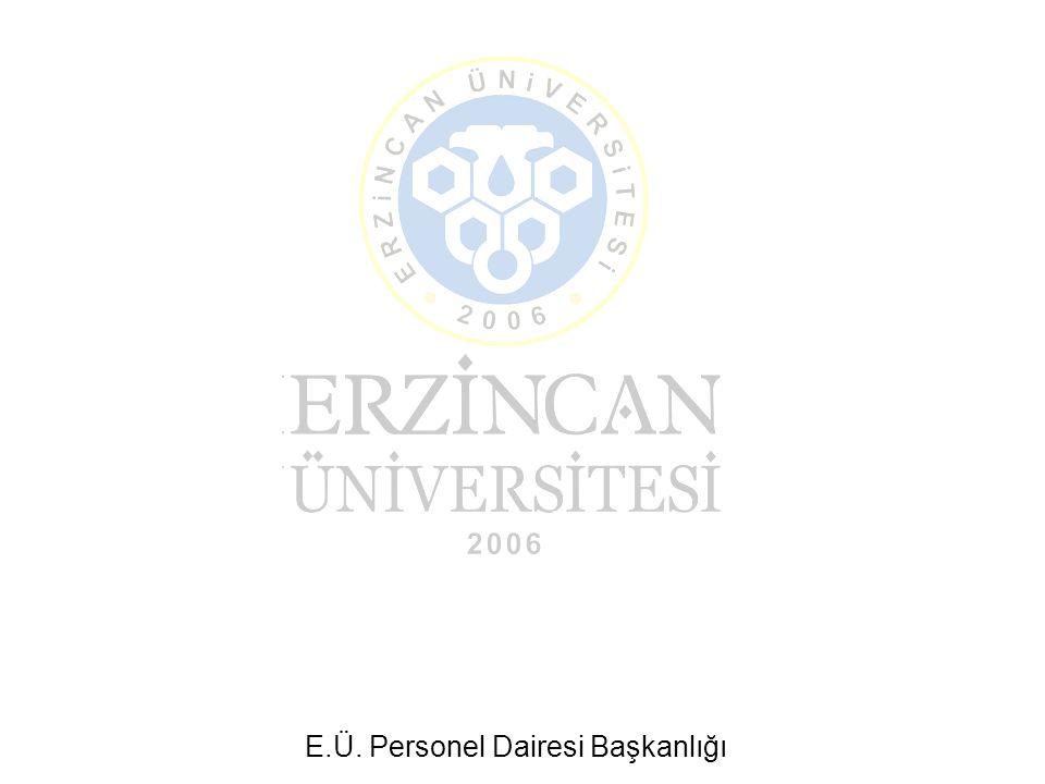 E.Ü. Personel Dairesi Başkanlığı Hazırlayan : Süleyman GÜRGAN