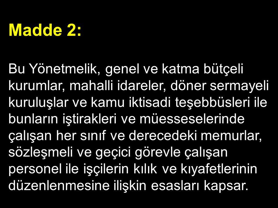 Madde 3 – Bu Yönetmelikte geçen; a.