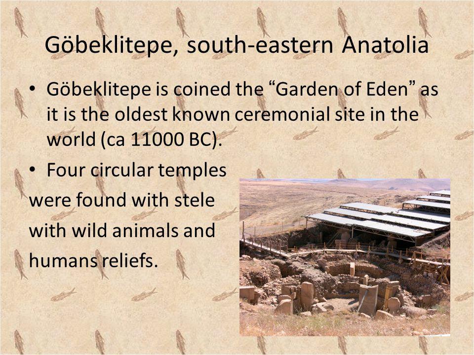 Göbeklitepe, Güneydoğu Anadolu Göbeklitepe dünyada bilinen en eski ayin yeri olduğu için Cennet bahçesi adını almıştır.