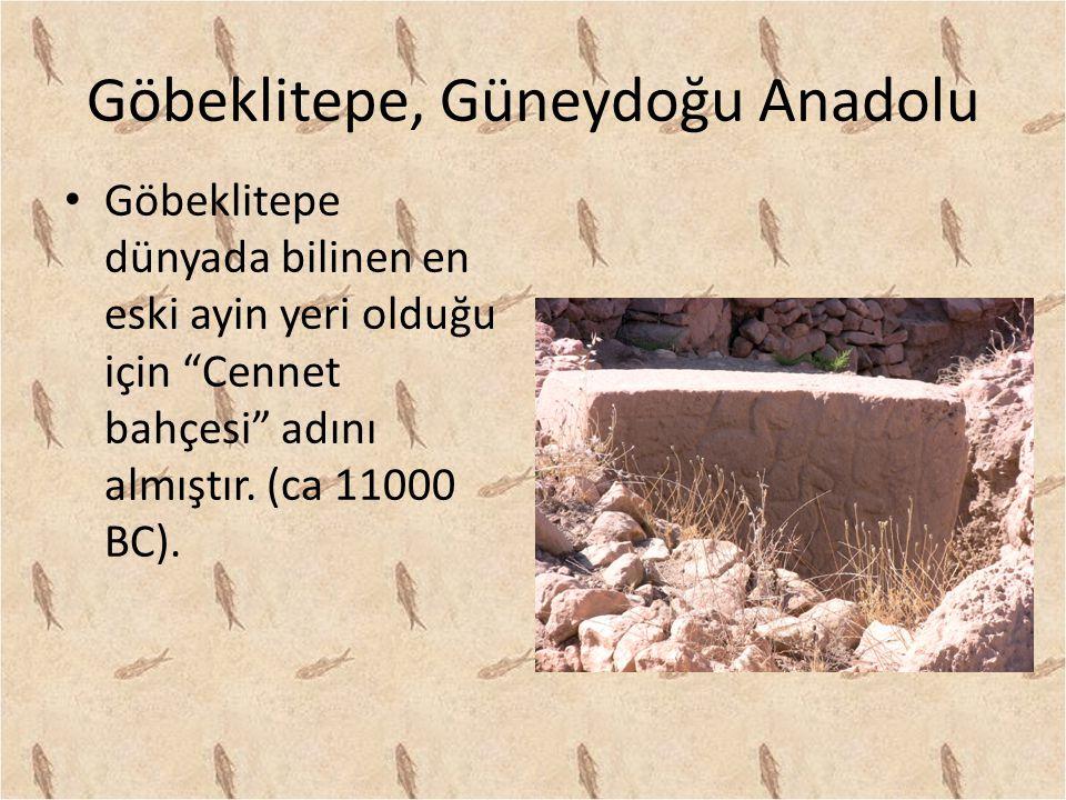 Göbeklitepe Burada dört yuvarlak tapınak ile insan ve hayvan figürlerinin kabartmalarının bulunduğu bir dikilitaş bulunmuştur.
