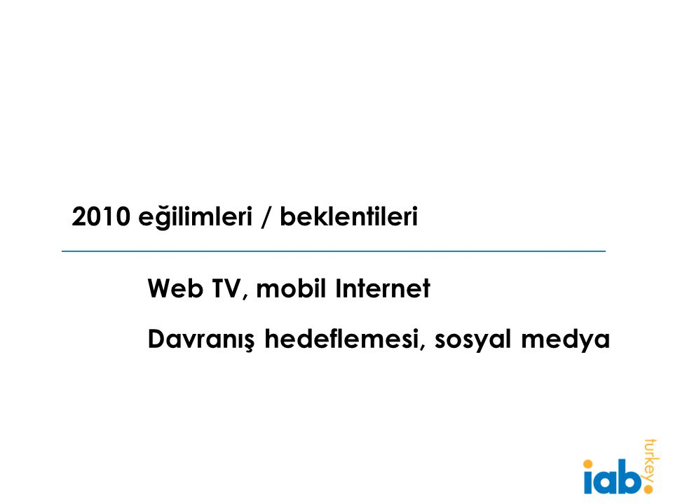 Web TV, mobil Internet 2010 eğilimleri / beklentileri Davranış hedeflemesi, sosyal medya