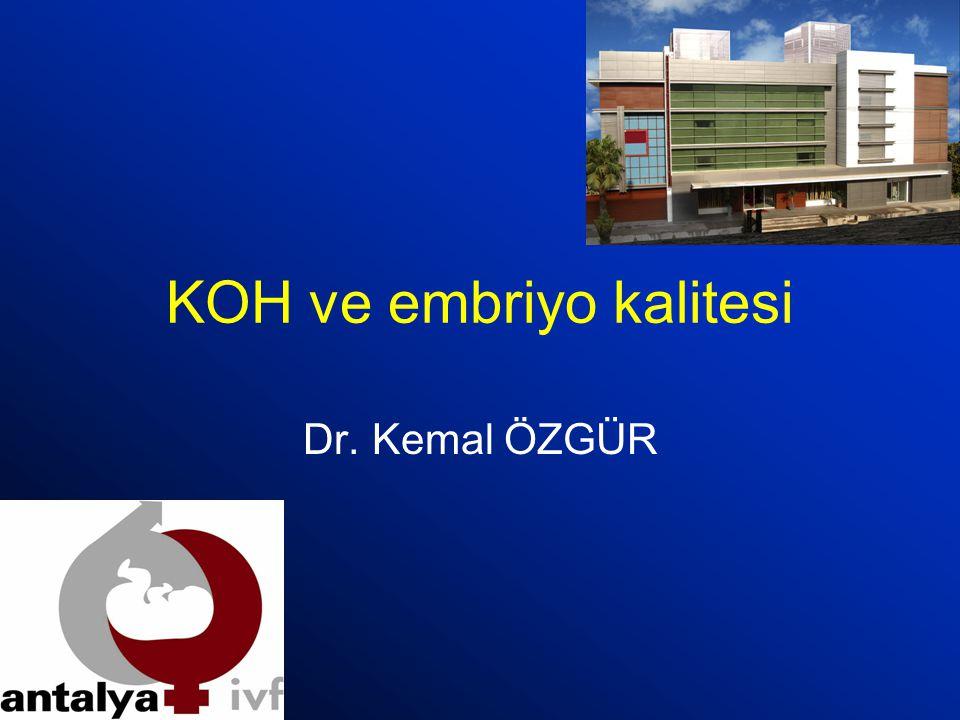 KOH ve embriyo kalitesi Dr. Kemal ÖZGÜR