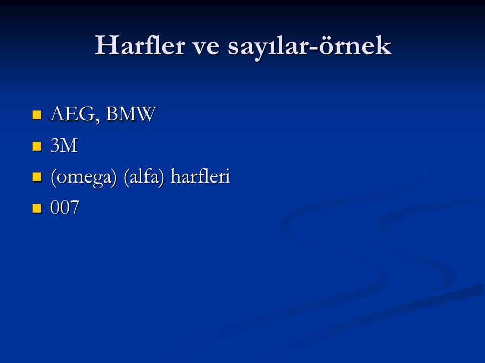 Harfler ve sayılar-örnek AEG, BMW AEG, BMW 3M 3M (omega) (alfa) harfleri (omega) (alfa) harfleri 007 007