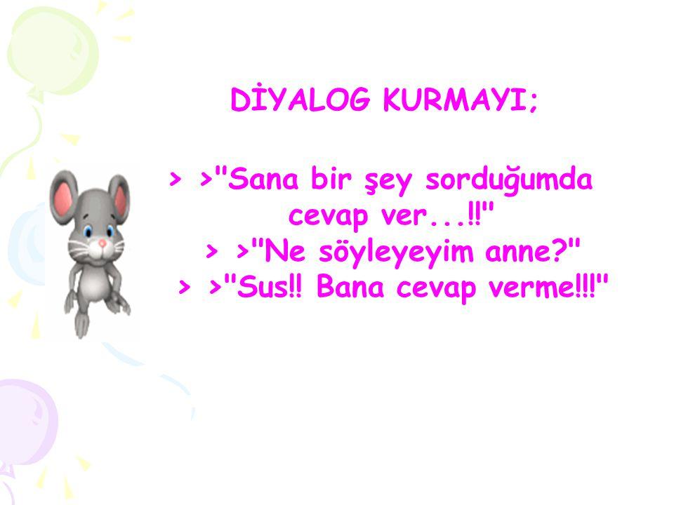 DİYALOG KURMAYI; > >