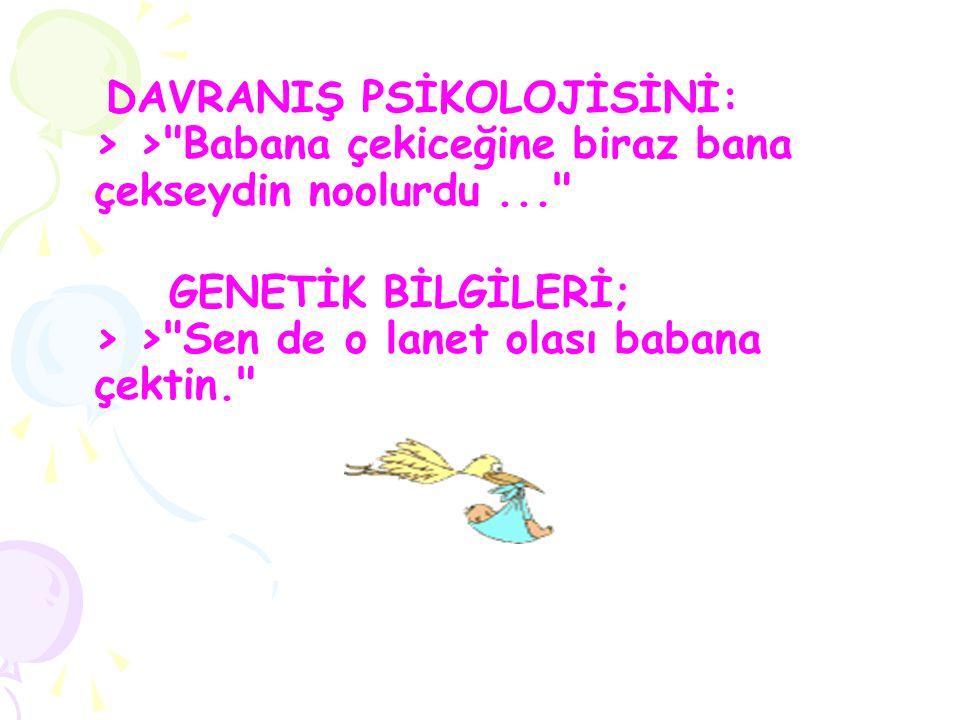 DAVRANIŞ PSİKOLOJİSİNİ: > >