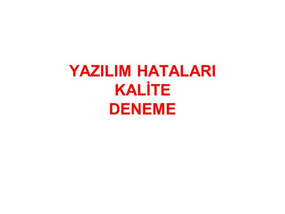 YAZILIM HATALARI KALİTE DENEME
