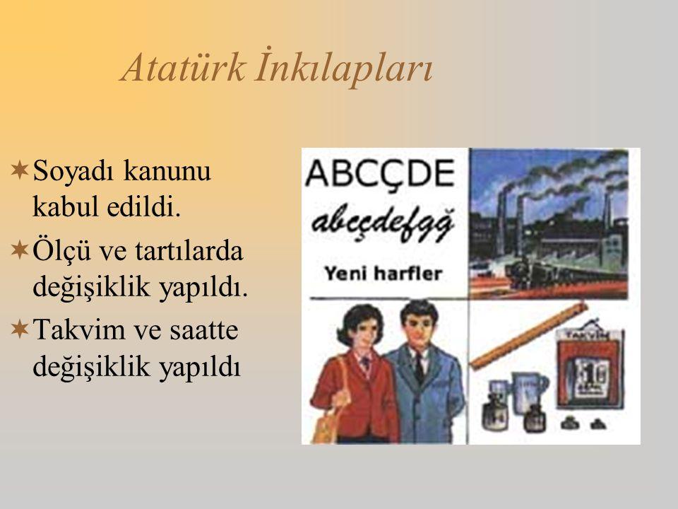 Atatürk İnkılapları AArap harfleri kaldırılarak, bu günkü alfabe kabul edildi.