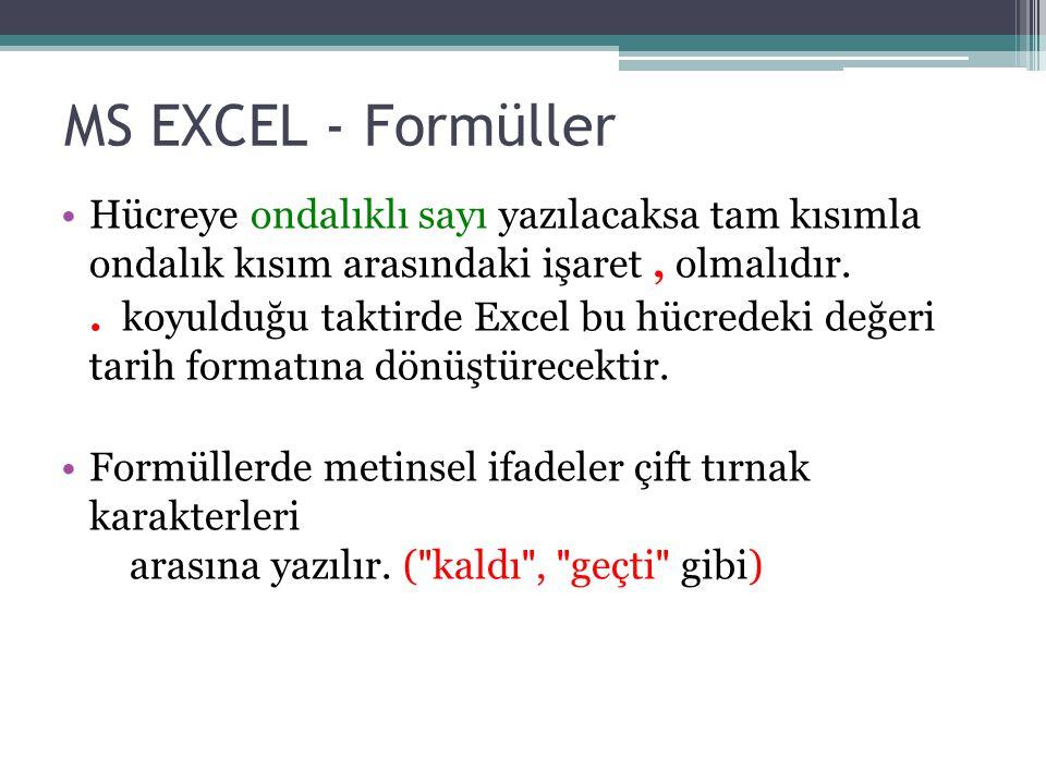 MS EXCEL - Formüller Hücreye ondalıklı sayı yazılacaksa tam kısımla ondalık kısım arasındaki işaret, olmalıdır.. koyulduğu taktirde Excel bu hücredeki