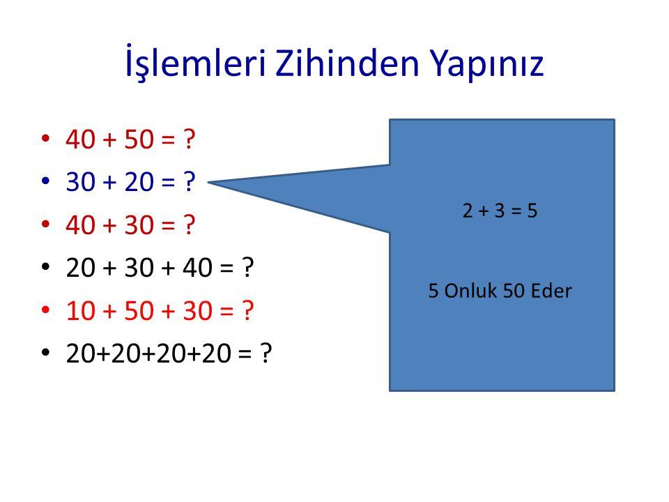 İşlemleri Zihinden Yapınız 80 - 70 = ? 80 - 60 = ? 80 – 50 = ? 80 – 30 = ? 80 – 20 = ? 80 – 10 = ? 8 – 7 = 1 8 – 6 = 2