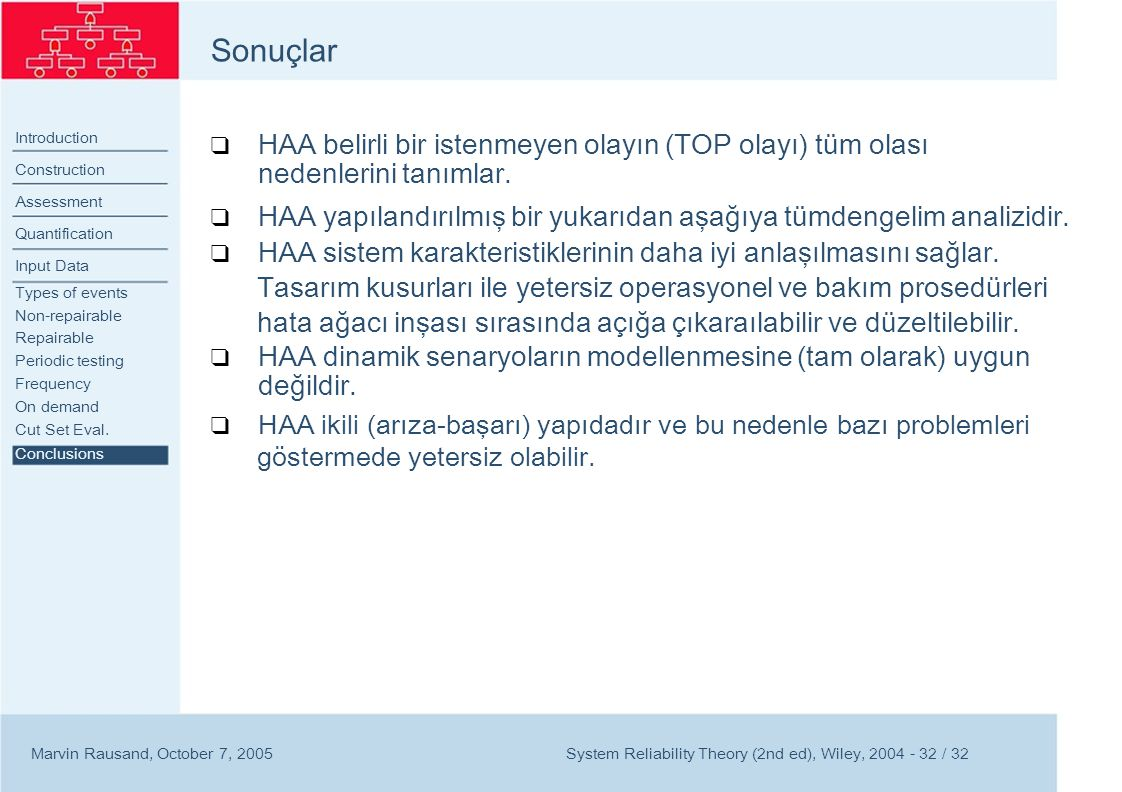 Sonuçlar Introduction Construction Assessment Quantification Input Data Types of events Non-repairable Repairable Periodic testing Frequency On demand