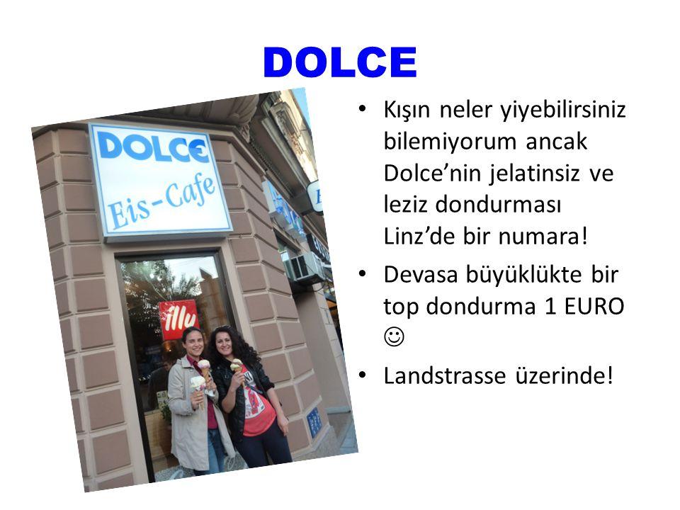 DOLCE Kışın neler yiyebilirsiniz bilemiyorum ancak Dolce'nin jelatinsiz ve leziz dondurması Linz'de bir numara! Devasa büyüklükte bir top dondurma 1 E