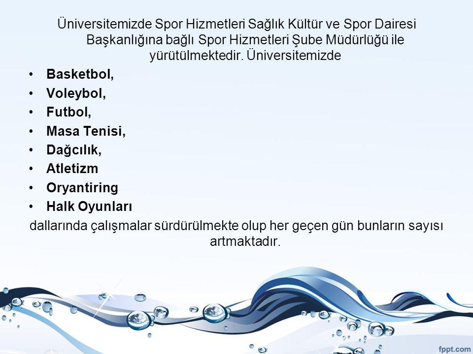 Üniversitemizde Spor Hizmetleri Sağlık Kültür ve Spor Dairesi Başkanlığına bağlı Spor Hizmetleri Şube Müdürlüğü ile yürütülmektedir. Üniversitemizde B