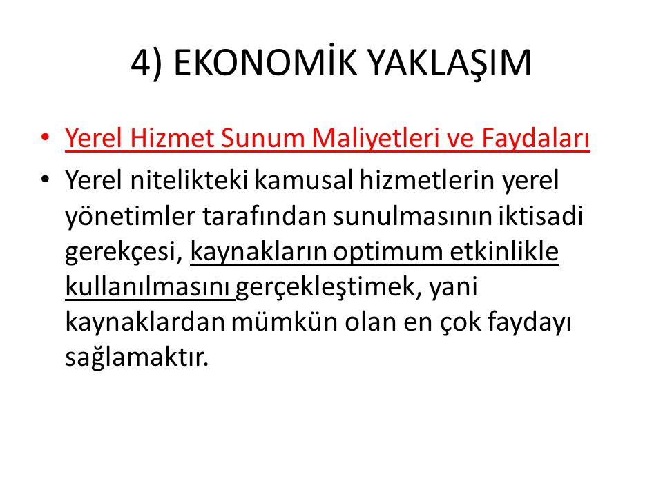 4) EKONOMİK YAKLAŞIM Yerel Halkın Olanak ve isteklerinin Benzerliği