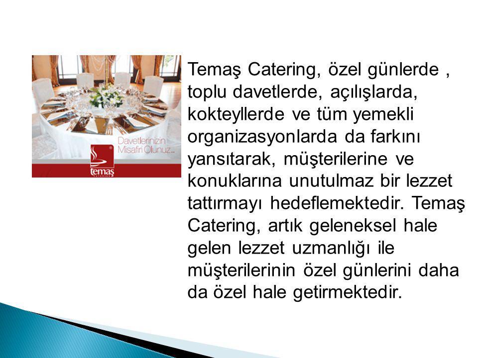 Temaş Catering, gerekli fiziki koşullara sahip kamusal ve özel tüm kurumlara ve Türkiye nin her noktasına, mutfak kurma yöntemi ile hizmet götürmektedir.
