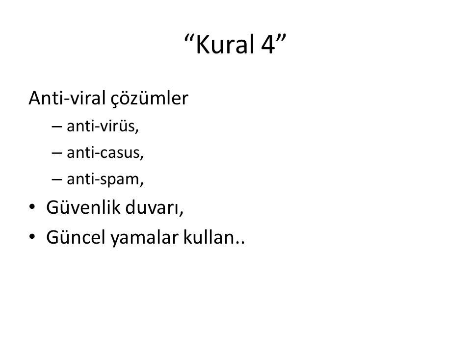 """""""Kural 4"""" Anti-viral çözümler – anti-virüs, – anti-casus, – anti-spam, Güvenlik duvarı, Güncel yamalar kullan.."""