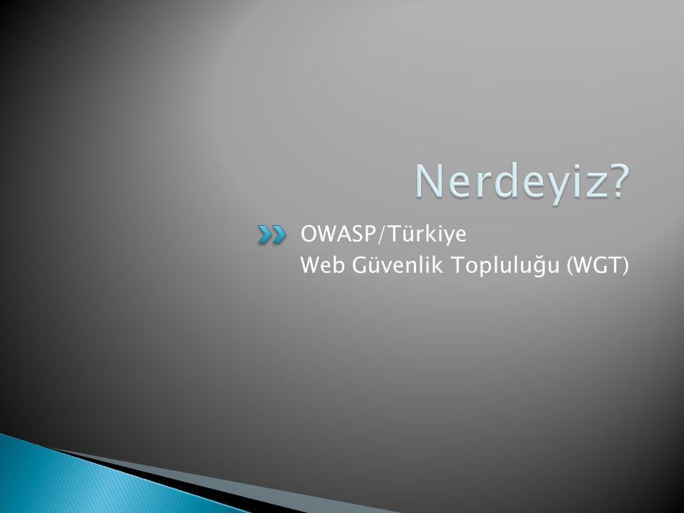OWASP/Türkiye Web Güvenlik Toplulu ğ u (WGT)