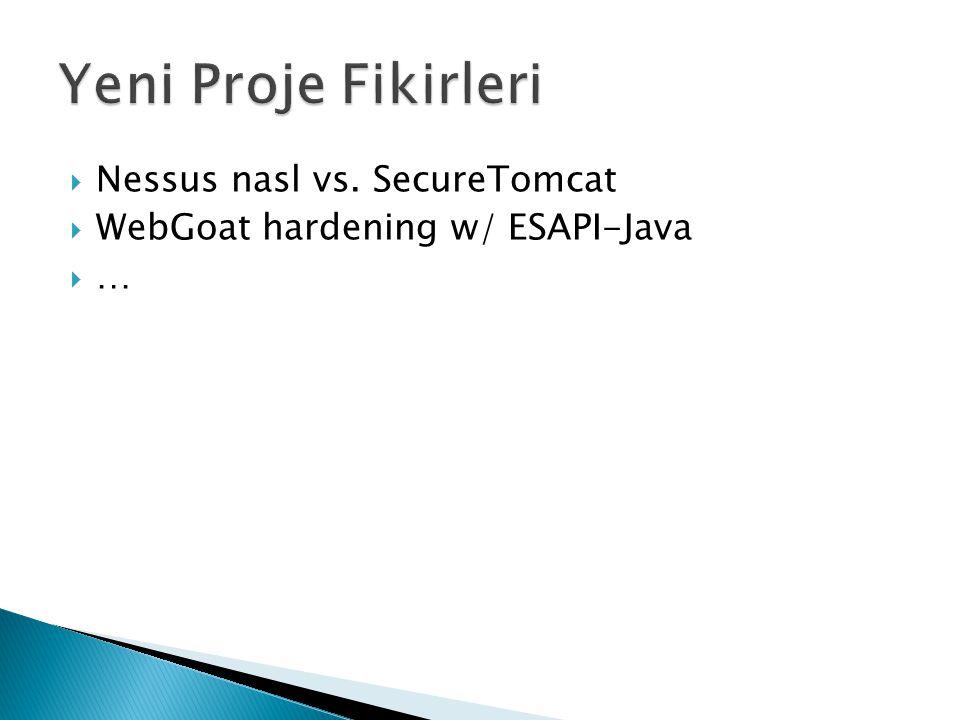  Nessus nasl vs. SecureTomcat  WebGoat hardening w/ ESAPI-Java  …