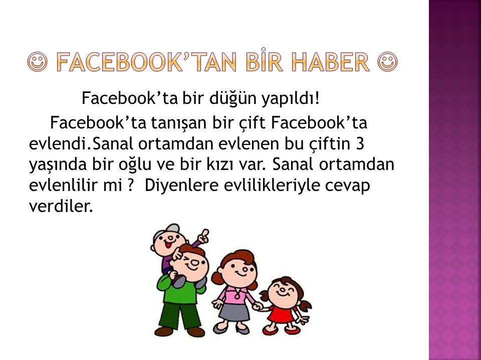  Facebook'ta artık herşeyi öğrenmek mümkün! İnsanlar Facebook'ta sadece konuşma değil gündemi öğrenme,oyun oynama gibi aktivasyonları da yapabiliyorl