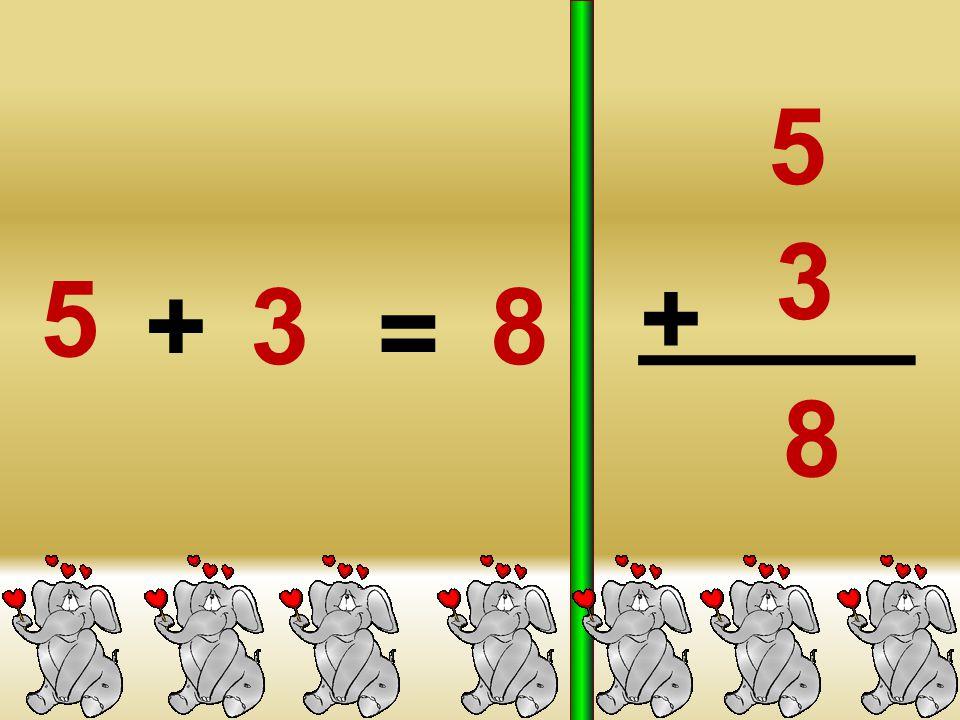 3 +2 = 5 3 2 + 5