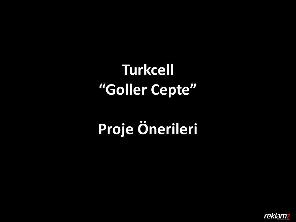 Turkcell Goller Cepte Proje Önerileri