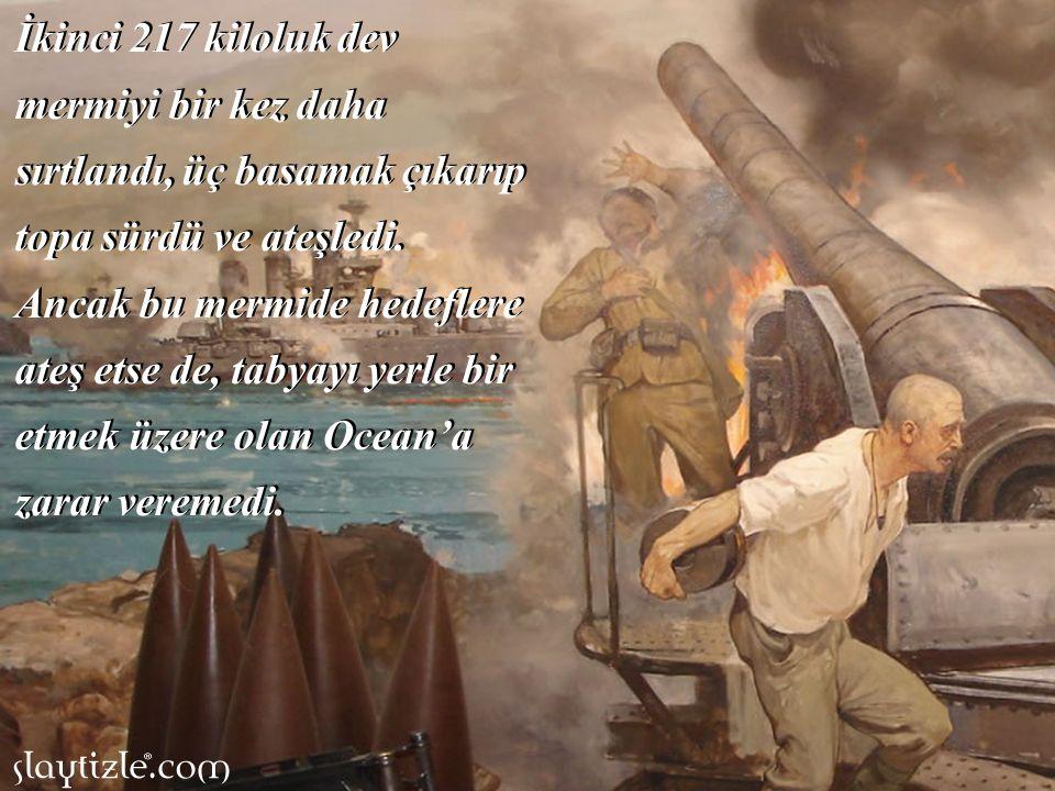Bir gayret, Seyit onbaşı mermiyi topa sürdü ve ateşledi.