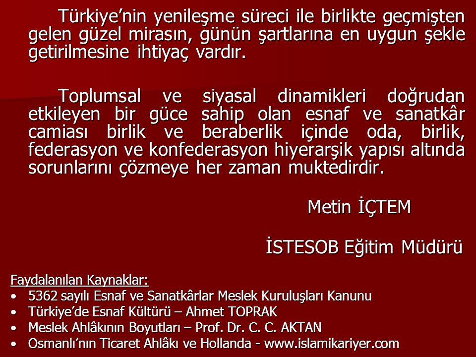 Türkiye'nin yenileşme süreci ile birlikte geçmişten gelen güzel mirasın, günün şartlarına en uygun şekle getirilmesine ihtiyaç vardır.