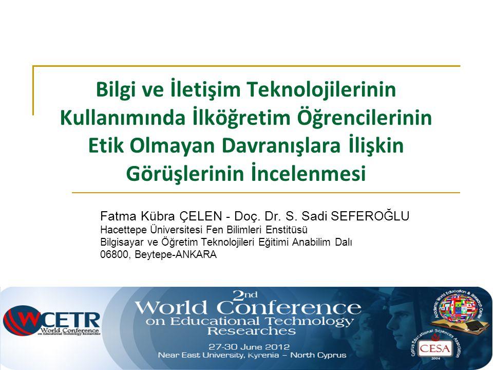 Bilgi ve İletişim Teknolojilerinin Kullanımında İlköğretim Öğrencilerinin Etik Olmayan Davranışlara İlişkin Görüşlerinin İncelenmesi Fatma Kübra ÇELEN - Doç.
