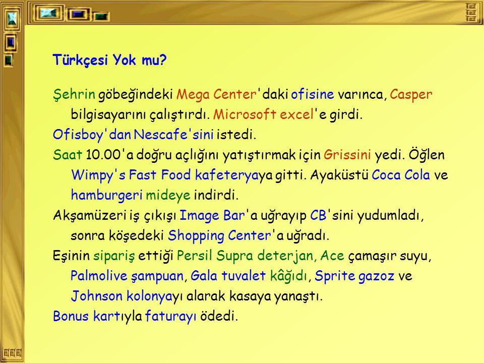 Türkçesi Yok mu.