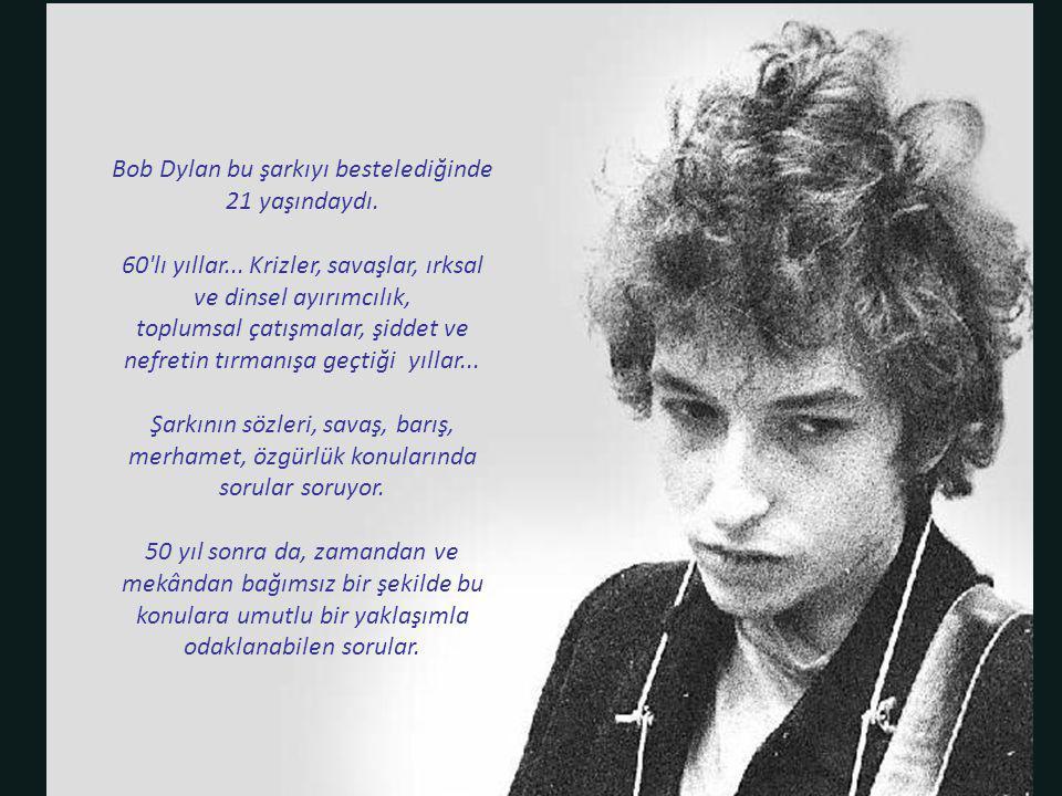 Bob Dylan bu şarkıyı bestelediğinde 21 yaşındaydı.