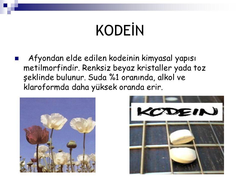 KODEİN Afyondan elde edilen kodeinin kimyasal yapısı metilmorfindir. Renksiz beyaz kristaller yada toz şeklinde bulunur. Suda %1 oranında, alkol ve kl