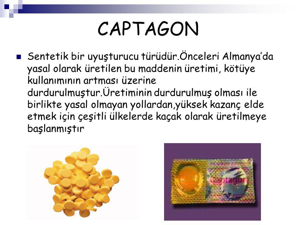 CAPTAGON Sentetik bir uyuşturucu türüdür.Önceleri Almanya'da yasal olarak üretilen bu maddenin üretimi, kötüye kullanımının artması üzerine durdurulmu