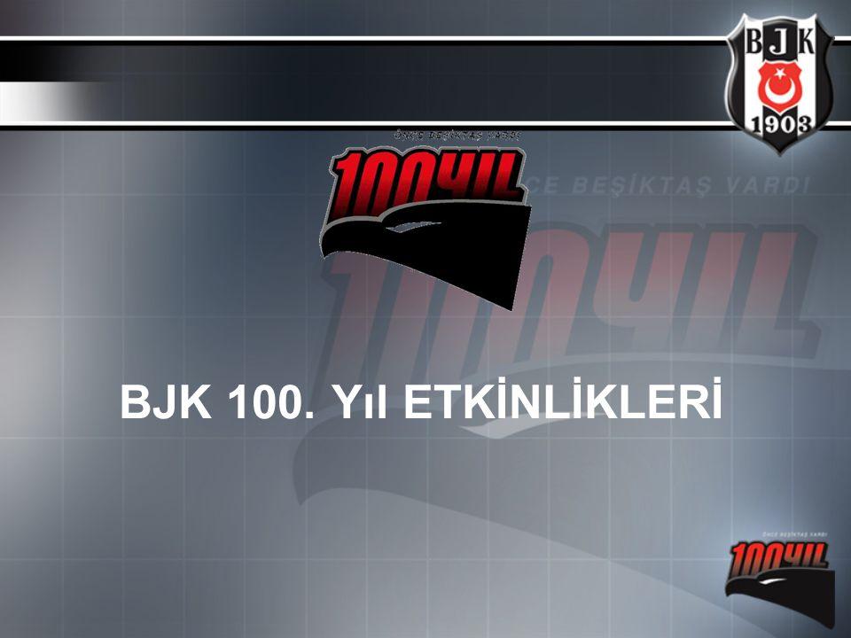 BJK 100. Yıl ETKİNLİKLERİ