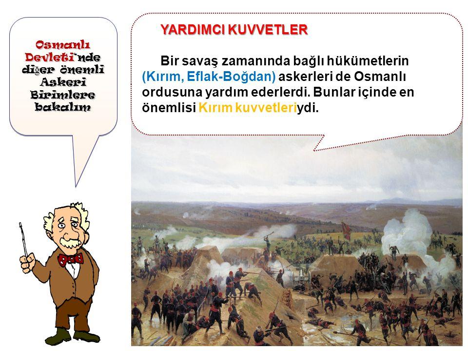 Osmanlı Devleti'nde di ğ er önemli Askeri Birimlere bakalım Osmanlı Devleti'nde di ğ er önemli Askeri Birimlere bakalım Sınırdaki kasaba ve şehirleri