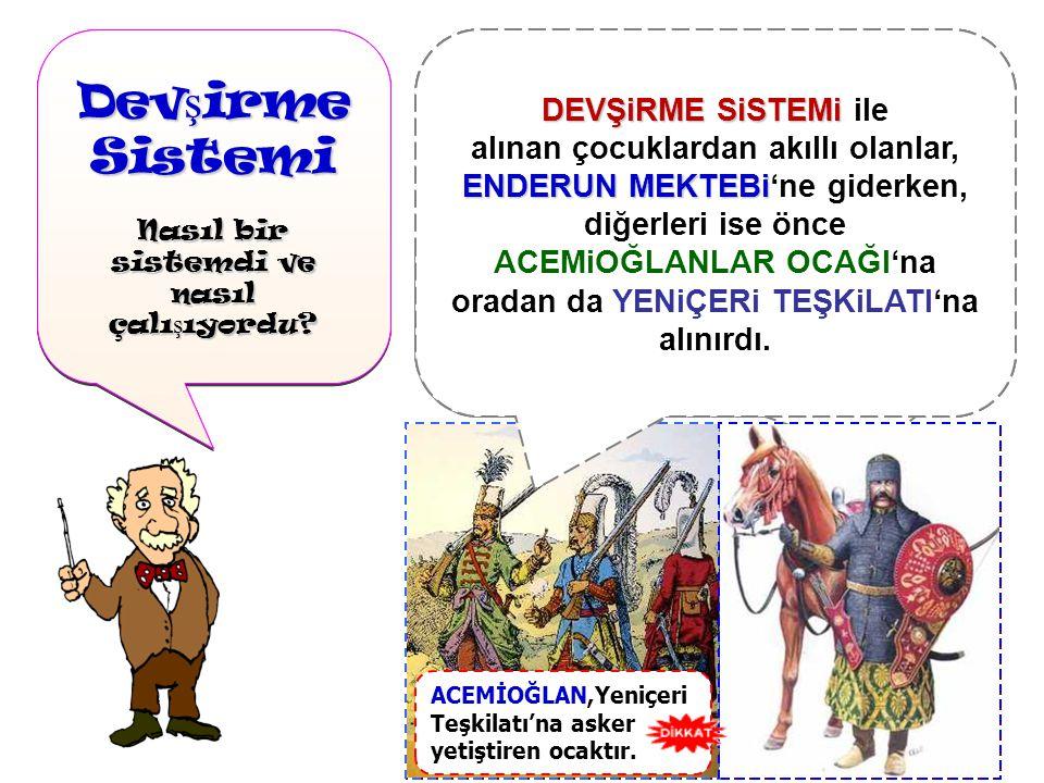 Osmanlı Devleti zamanla sınırların geni ş lemesiyle, özellikle Balkanlara kadar uzanan bir devletin güçlü bir ordusu olmalıydı Osmanlı Devleti zamanla