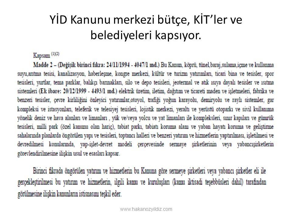 YİD Kanunu merkezi bütçe, KİT'ler ve belediyeleri kapsıyor. www.hakanozyildiz.com