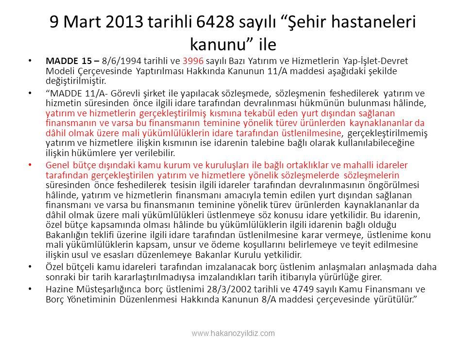 """9 Mart 2013 tarihli 6428 sayılı """"Şehir hastaneleri kanunu"""" ile MADDE 15 – 8/6/1994 tarihli ve 3996 sayılı Bazı Yatırım ve Hizmetlerin Yap-İşlet-Devret"""