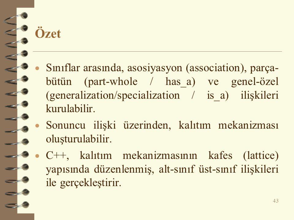Özet  Sınıflar arasında, asosiyasyon (association), parça- bütün (part-whole / has_a) ve genel-özel (generalization/specialization / is_a) ilişkileri