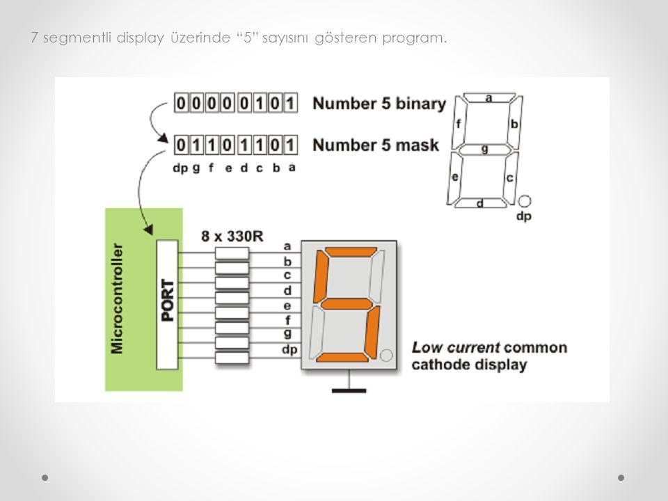 """7 segmentli display üzerinde """"5"""" sayısını gösteren program."""