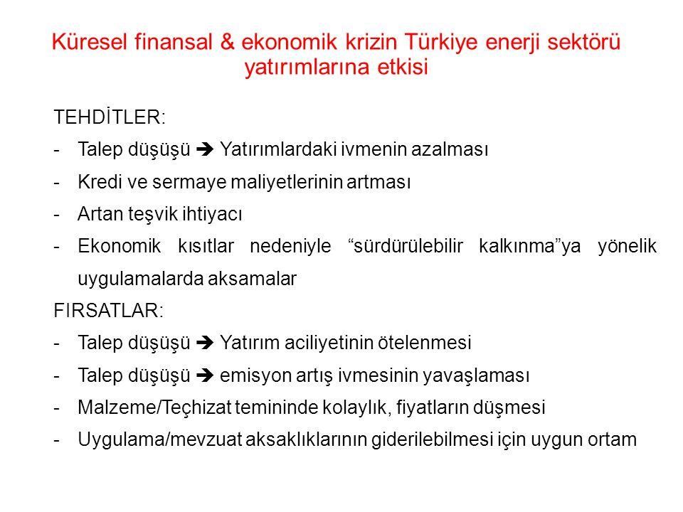 Küresel finansal & ekonomik krizin Türkiye enerji sektörü yatırımlarına etkisi TEHDİTLER: -Talep düşüşü  Yatırımlardaki ivmenin azalması -Kredi ve se