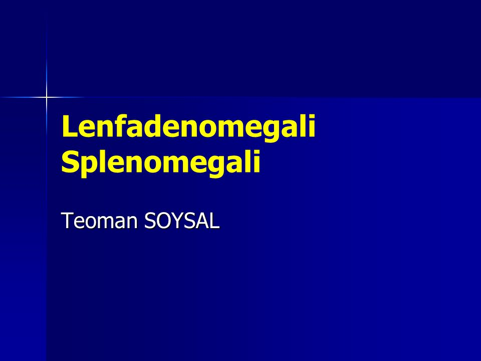 Lenfadenomegali Splenomegali Teoman SOYSAL