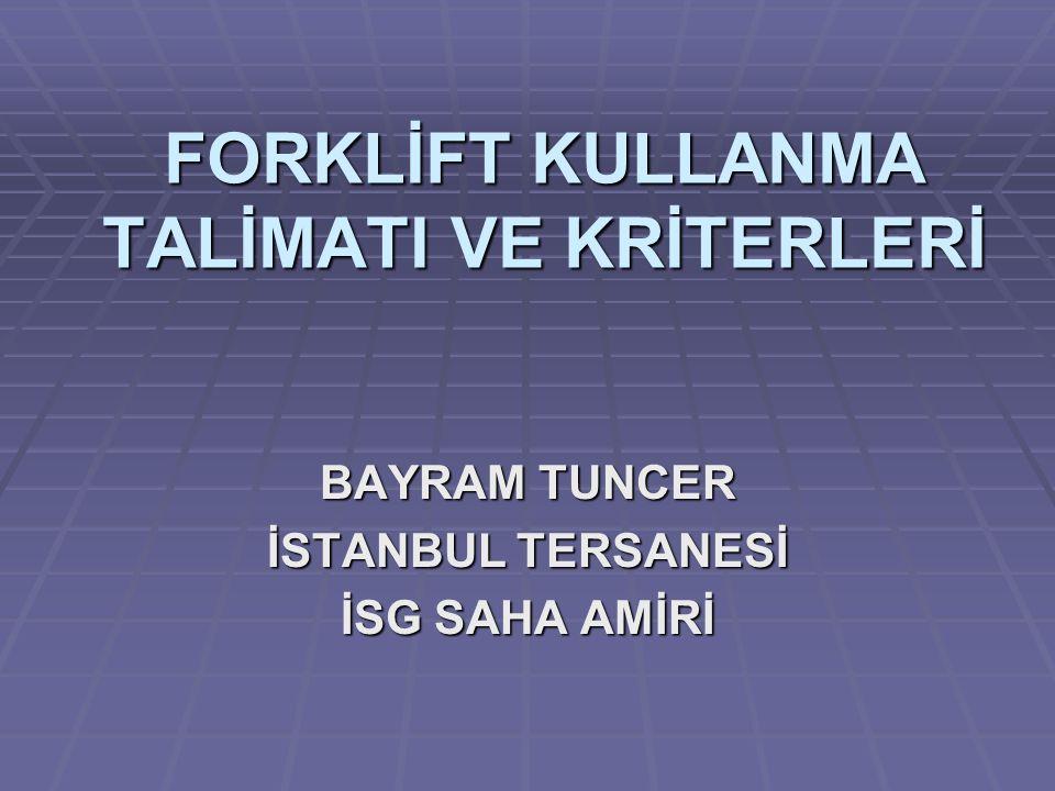 FORKLİFT KULLANMA TALİMATI 1.