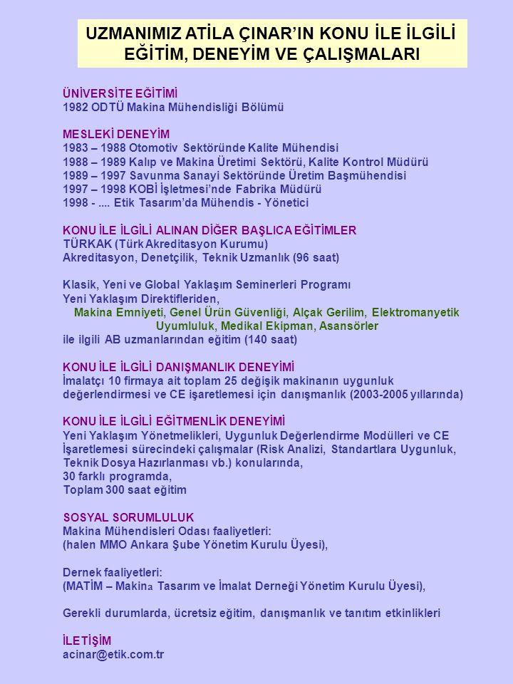 ÜNİVERSİTE EĞİTİMİ 1982 ODTÜ Makina Mühendisliği Bölümü MESLEKİ DENEYİM 1983 – 1988 Otomotiv Sektöründe Kalite Mühendisi 1988 – 1989 Kalıp ve Makina Ü
